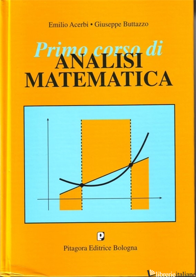 PRIMO CORSO DI ANALISI MATEMATICA - ACERBI EMILIO; BUTTAZZO GIUSEPPE