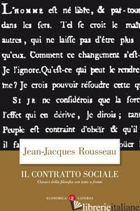 CONTRATTO SOCIALE. TESTO FRANCESE A FRONTE (IL) - ROUSSEAU JEAN-JACQUES