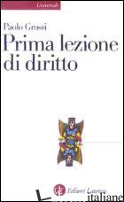 PRIMA LEZIONE DI DIRITTO - GROSSI PAOLO