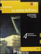 STORIA DELL'ARTE. PER IL LICEO SCIENTIFICO (LA). VOL. 4: DAL BAROCCO ALL'ART NOU - BERTELLI CARLO