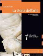STORIA DELL'ARTE. PER LE SCUOLE SUPERIORI. CON ESPANSIONE ONLINE (LA). VOL. 5: N - BERTELLI CARLO