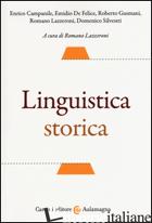 LINGUISTICA STORICA - CAMPANILE ENRICO; DE FELICE EMIDIO; GUSMANI ROBERTO; LAZZERONI R. (CUR.)