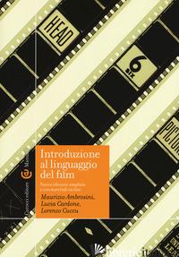 INTRODUZIONE AL LINGUAGGIO DEL FILM. EDIZ. AMPLIATA. CON AGGIORNAMENTO ONLINE - AMBROSINI MAURIZIO; CARDONE LUCIA; CUCCU LORENZO