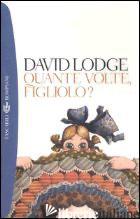 QUANTE VOLTE FIGLIOLO? - LODGE DAVID