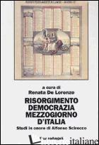 RISORGIMENTO, DEMOCRAZIA, MEZZOGIORNO D'ITALIA. STUDI IN ONORE DI ALFONSO SCIROC - DE LORENZO R. (CUR.)