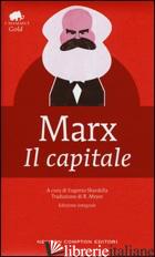 CAPITALE. EDIZ. INTEGRALE (IL) - MARX KARL; SBARDELLA E. (CUR.)