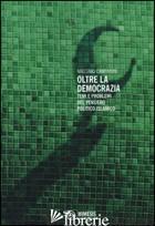 OLTRE LA DEMOCRAZIA. TEMI E PROBLEMI DEL PENSIERO POLITICO ISLAMICO - CAMPANINI MASSIMO