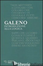 INTRODUZIONE ALLA LOGICA - GALENO CLAUDIO; CARENA T. C. (CUR.)