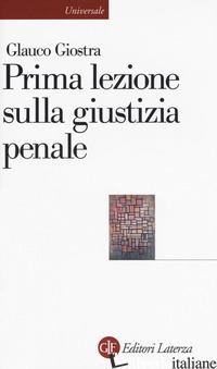 PRIMA LEZIONE SULLA GIUSTIZIA PENALE - GIOSTRA GLAUCO