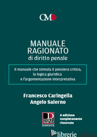 MANUALE RAGIONATO DI DIRITTO PENALE - CARINGELLA FRANCESCO; SALERNO ANGELO