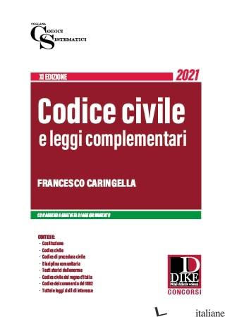 CODICE CIVILE E LEGGI COMPLEMENTARI - CARINGELLA FRANCESCO