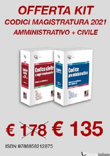 KIT CODICI MAGISTRATURA 2021. CODICE AMMINISTRATIVO-CODICE CIVILE - AA. VV.