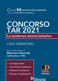 CONCORSO TAR 2021. LA SENTENZA AMMINISTRATIVA - TARANTINO LUIGI