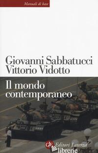 MONDO CONTEMPORANEO (IL) - SABBATUCCI GIOVANNI; VIDOTTO VITTORIO