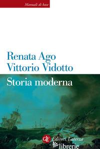 STORIA MODERNA - AGO RENATA; VIDOTTO VITTORIO