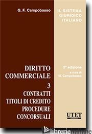 DIRITTO COMMERCIALE. VOL. 3: CONTRATTI. TITOLI DI CREDITO. PROCEDURE. CONCORSUAL - CAMPOBASSO M. (CUR.)