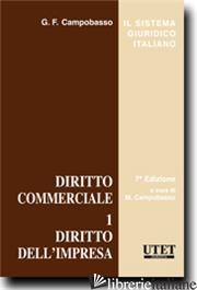 DIRITTO COMMERCIALE. VOL. 1: DIRITTO DELL'IMPRESA - CAMPOBASSO GIAN FRANCO