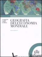 GEOGRAFIA DELL'ECONOMIA MONDIALE - DEMATTEIS GIUSEPPE; LANZA CARLA; VANOLO ALBERTO