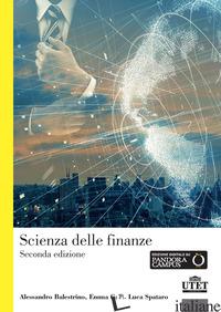 SCIENZA DELLE FINANZE - BALESTRINO ALESSANDRO; GALLI EMMA; SPATARO LUCA