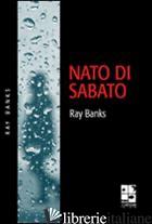 NATO DI SABATO - BANKS RAY