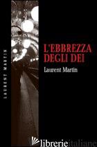 EBBREZZA DEGLI DEI (L') - MARTIN LAURENT