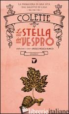 STELLA DEL VESPRO (LA) - COLETTE; MOLICA FRANCO A. (CUR.)