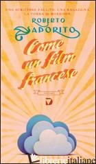 COME UN FILM FRANCESE - SAPORITO ROBERTO