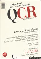 QCR. QUADERNI DEL CIRCOLO FRATELLI ROSSELLI (2015) VOL. 3-4. FIRENZE & IL SUO DO - ZOPPI M. (CUR.)