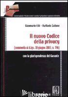 NUOVO CODICE DELLA PRIVACY. (COMMENTO AL D.LGS. 30 GIUGNO 2003, N.196). CON LA G - ELLI GIANMARIO; ZALLONE RAFFAELE