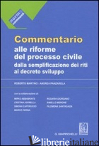 COMMENTARIO ALLE RIFORME DEL PROCESSO CIVILE DALLA SEMPLIFICAZIONE DEI RITI AL D - MARTINO ROBERTO; PANZAROLA ANDREA