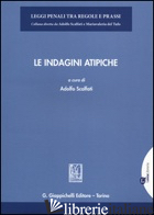 INDAGINI ATIPICHE (LE) - SCALFATI A. (CUR.)
