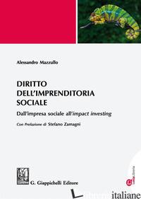 DIRITTO DELL'IMPRENDITORIA SOCIALE. DALL'IMPRESA SOCIALE ALL'«IMPACT INVESTING». - MAZZULLO ALESSANDRO