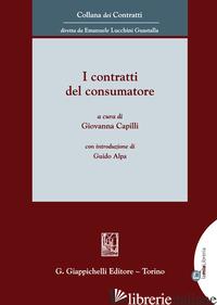 CONTRATTI DEL CONSUMATORE (I) - CAPILLI G. (CUR.)