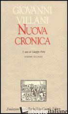 NUOVA CRONICA. VOL. 2: LIBRI IX-XI - VILLANI GIOVANNI; PORTA G. (CUR.)