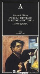 PICCOLO TRATTATO DI TECNICA PITTORICA - DE CHIRICO GIORGIO; DE SANNA J. (CUR.)