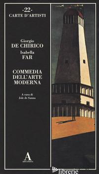 COMMEDIA DELL'ARTE MODERNA - DE CHIRICO GIORGIO; FAR ISABELLA; DE SANNA J. (CUR.)