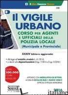 VIGILE URBANO. CORSO PER AGENTI E UFFICIALI DELLA POLIZIA LOCALE (MUNICIPALE E P - BUSI O. (CUR.); VENUTI M. (CUR.)