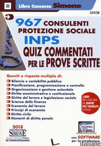 967 CONSULENTI PROTEZIONE SOCIALE INPS. QUIZ COMMENTATI PER LE PROVE SCRITTE. CO - AA VV