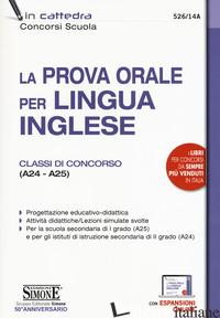 PROVA ORALE PER LINGUA INGLESE. CLASSI DI CONCORSO (A24 - A25). CON ESPANSIONE O - AA VV