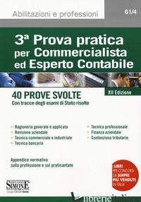3ª PROVA PRATICA PER COMMERCIALISTA ED ESPERTO CONTABILE. 40 PROVE SVOLTE (CON T - AA VV