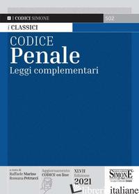 CODICE PENALE. LEGGI COMPLEMENTARI - MARINO R. (CUR.); PETRUCCI R. (CUR.)