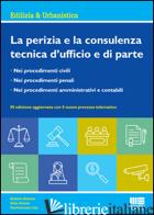 PERIZIA E LA CONSULENZA TECNICA D'UFFICIO E DI PARTE (LA) - BALASSO ROMOLO; ZEN PIERFRANCESCO; BERTON ELISA