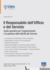 RESPONSABILE DELL'UFFICIO E DEL SERVIZIO. GUIDA OPERATIVA PER L'ORGANIZZAZIONE E - MARCELLA ANGELA