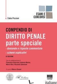 COMPENDIO DI DIRITTO PENALE. PARTE SPECIALE - PICCIONI FABIO; ZINCANI M. (CUR.)