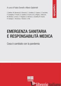 EMERGENZA SANITARIA E RESPONSABILITA' MEDICA - DONELLI FABIO MARIA; GABBRIELLI MARIO