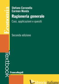 RAGIONERIA GENERALE. CASI, APPLICAZIONI E QUESITI - CORONELLA STEFANO; MONDA CARMEN