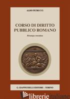 CORSO DI DIRITTO PUBBLICO ROMANO - PETRUCCI ALDO