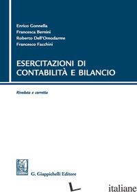 ESERCITAZIONI DI CONTABILITA' E BILANCIO - GONNELLA ENRICO; BERNINI FRANCESCA; DELL'OMODARME ROBERTO; FACCHINI FRANCESCO