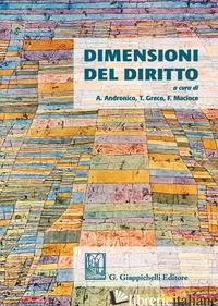 DIMENSIONI DEL DIRITTO - ANDRONICO A. (CUR.); GRECO T. (CUR.); MACIOCE F. (CUR.)