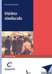 DIRITTO SINDACALE - MAZZOTTA ORONZO